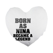 Born as NINA, became a legend Heart Shaped Pillow Cover