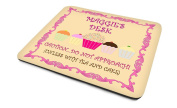'Maggie's Desk, Caution...Do Not Approach! (Unless With Tea And Cake)', Personalised Name, Good Quality Mouse Mat, Humorous Cupcake Design, Size 230mm x 180mm x 5mm.