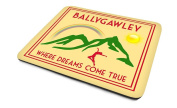 Ballygawley ....'Where Dreams Come True', Art Deco Style, Humorous, Village, Town, Or City Location, Mouse Mat, 23cm x 18cm x 5mm approximately
