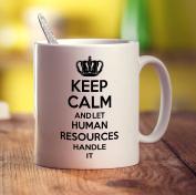 Keep Calm and Let Human Resources Handle It Mug