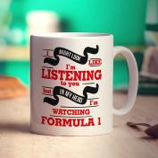 I Might Look Like I'm Listening But In My Head I'm Watching Formula One Mug