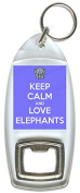 Keep Calm And Love Elephants - Bottle Opener Keyring