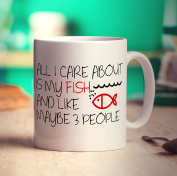All I Care About is My Fish and Like Maybe 3 People Mug