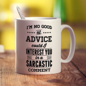 I'm No Good At Advice Could I Interest You in a Sarcastic Comment Mug