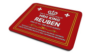 'This Is The Royal Desk Of HRH King Reuben, King Of All One Doth Survey'....'Peasants Are Not To Approach His Royal Highness Unless Proffering Biscuits And Caffeinated Beverages', Personalised Name, Good Quality Mouse Mat, Humorous Design, Size 230mm x ..