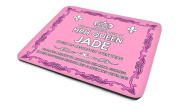 'This Is The Royal Desk Of HRH Queen Jade, Queen Of Absolutely Everything'....'Peasants Are Not To Approach Her Royal Highness Unless Proffering Biscuits And Caffeinated Beverages', Personalised Name, Good Quality Mouse Mat, Humorous Design, Size 230mm ..