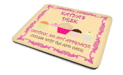 'Katya's Desk, Caution...Do Not Approach! (Unless With Tea And Cake)', Personalised Name, Good Quality Mouse Mat, Humorous Cupcake Design, Size 230mm x 180mm x 5mm.