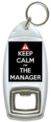 Keep Calm I'm The Manager - Bottle Opener Keyring