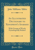 An Illustrated Dictionary to Xenophon's Anabasis