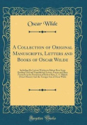 A Collection of Original Manuscripts, Letters and Books of Oscar Wilde