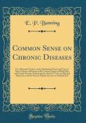 Common Sense on Chronic Diseases