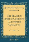 The Franklin Jewelry Company's Illustrated Catalogue