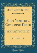 Fifty Years of a Civilizing Force