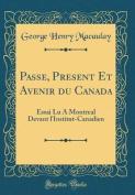 Passe, Present Et Avenir Du Canada [FRE]