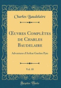 Oeuvres Completes de Charles Baudelaire, Vol. 10 [FRE]