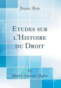 Etudes Sur L'Histoire Du Droit  [FRE]