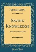Saving Knowledge
