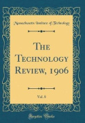 The Technology Review, 1906, Vol. 8