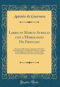 Libro Di Marco Aurelio Con L'Horologio de Prencipi [ITA]