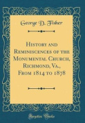 History and Reminiscences of the Monumental Church, Richmond, Va., from 1814 to 1878