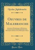 Oeuvres de Malebranche, Vol. 1 [FRE]