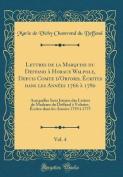 Lettres de la Marquise Du Deffand a Horace Walpole, Depuis Comte D'Orford, Ecrites Dans Les Annees 1766 a 1780, Vol. 4 [FRE]