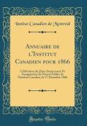 Annuaire de L'Institut Canadien Pour 1866 [FRE]