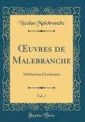 Oeuvres de Malebranche, Vol. 2 [FRE]