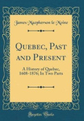 Quebec, Past and Present