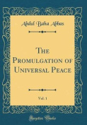 The Promulgation of Universal Peace, Vol. 1