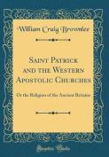Saint Patrick and the Western Apostolic Churches