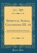 Spiritual Songs, Colossians III. 16