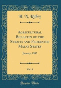 Agricultural Bulletin of the Straits and Federated Malay States, Vol. 4
