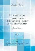 Memoirs of the Literary and Philosophical Society of Manchester, 1857, Vol. 14