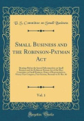 Small Business and the Robinson-Patman ACT, Vol. 1