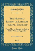 The Monthly Review, or Literary Journal, Enlarged, Vol. 65