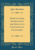 Agricultural Instruction for Adults in Continental Countries
