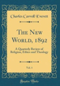 The New World, 1892, Vol. 1