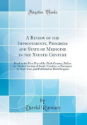 A Review of the Improvements, Progress and State of Medicine in the Xviiith Century