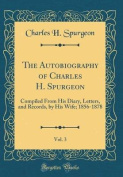The Autobiography of Charles H. Spurgeon, Vol. 3