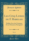 Les Cinq Livres de F. Rabelais, Vol. 4 [FRE]