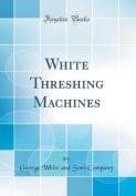 White Threshing Machines