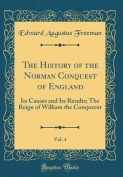 The History of the Norman Conquest of England, Vol. 4