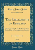 The Parliaments of England, Vol. 1