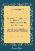 Brooklyn Alphabetical and Street Directory, and Yearly Advertiser, for 1843 and 4