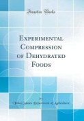 Experimental Compression of Dehydrated Foods