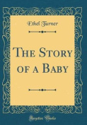 The Story of a Baby