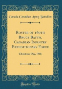 Roster of 160th Bruce Battn. Canadian Infantry Expeditionary Force