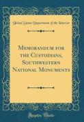 Memorandum for the Custodians, Southwestern National Monuments
