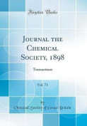 Journal the Chemical Society, 1898, Vol. 73